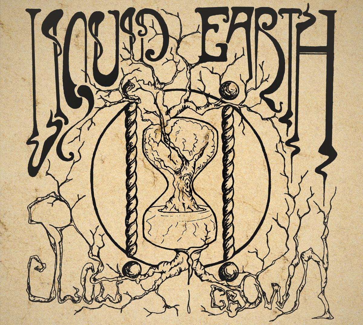 Slow Grown | Liquid Earth