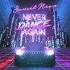 Never Dance Again (Single) Cover Art