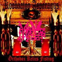 Orthodox Relics Fisting/ Split w Koobaatoo Asparagus cover art