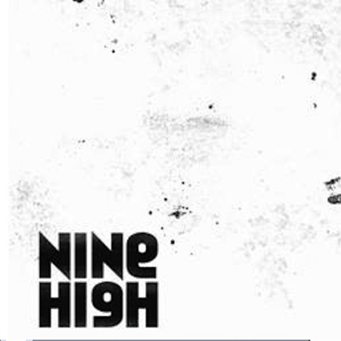NINE HIGH (2009), by NINE HIGH