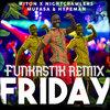 Riton & Nightcrawlers - Friday (Funkastik remix)
