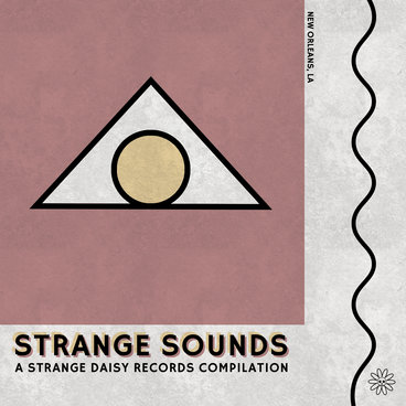 Strange Sounds: A Strange Daisy Records Compilation main photo