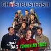 Ghostbusters 2 - Half in the Bag Commentary Track