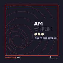 Abstrakt Muzak Compilación Vol. 3, 2017 cover art