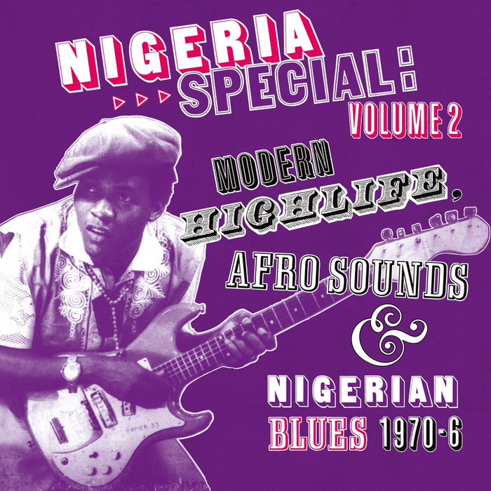 Nigeria Special, Vol  2: Modern Highlife, Afro-Sounds and