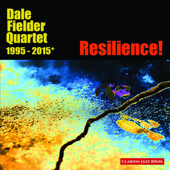 Resilience! (2016) by Dale Fielder Quartet
