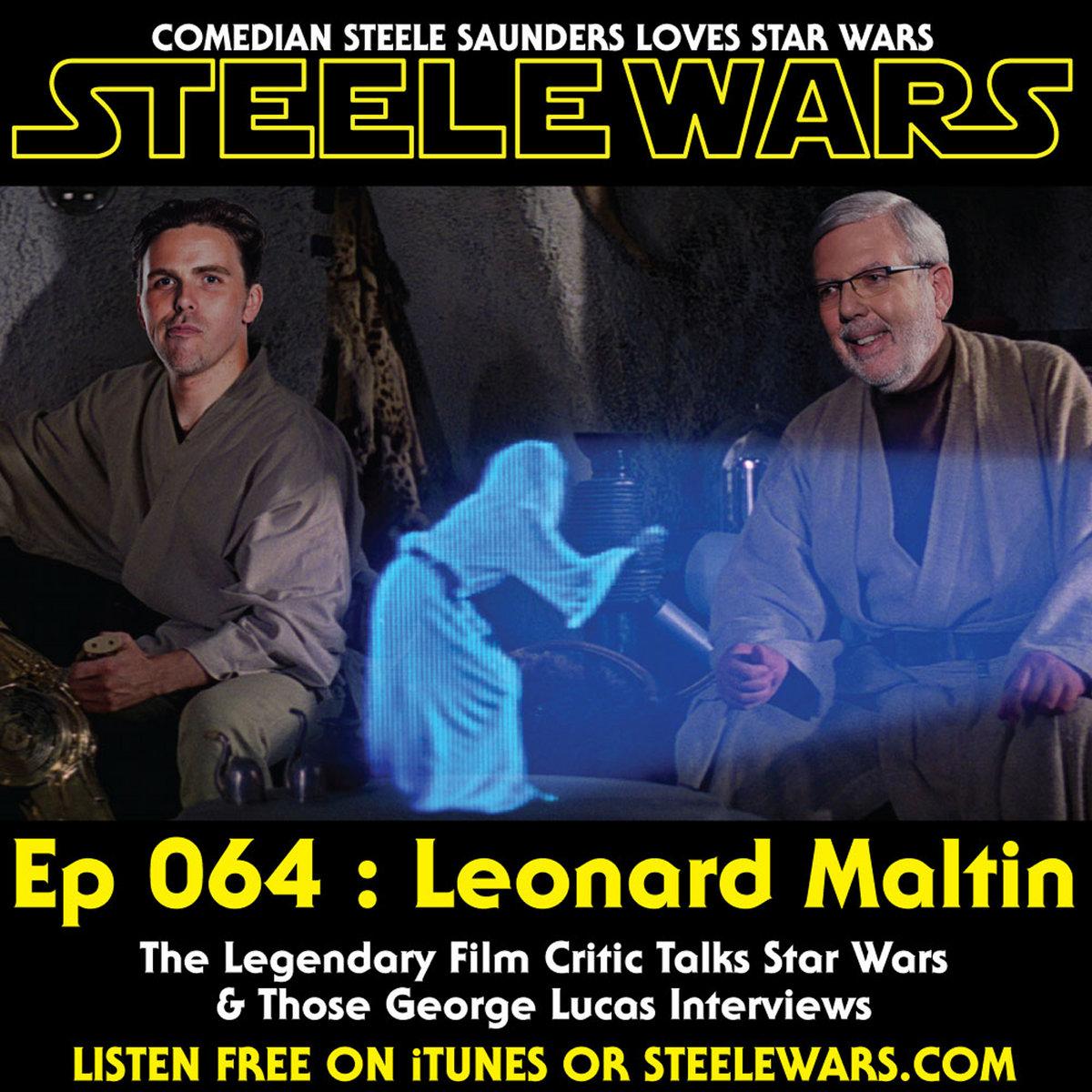 Ep 064 : Leonard Maltin – The Legendary Film Critic Talks Star Wars