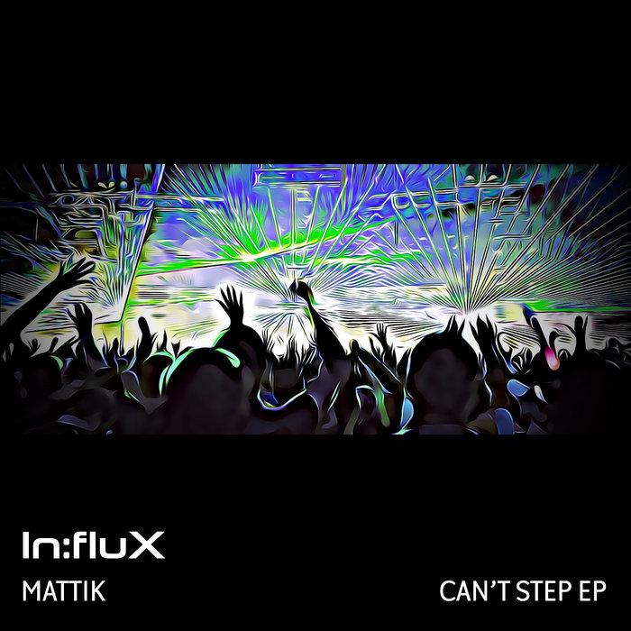 Mattik - Can't Step EP Image