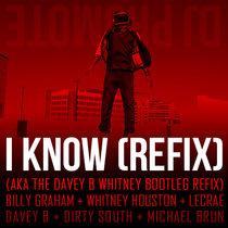 I Know (Refix) (aka Davey B Bootleg Refix) cover art