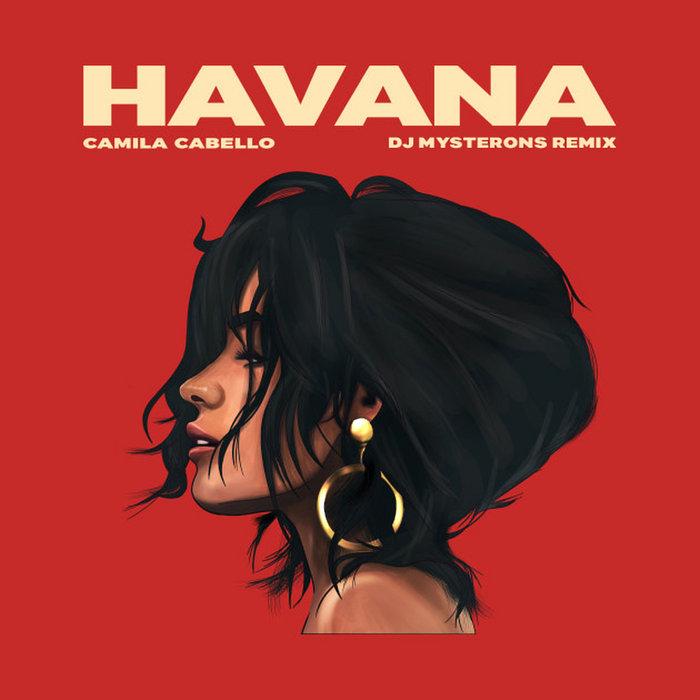 Camila Cabello Havana Dj Mysterons Remix Dj Mysterons