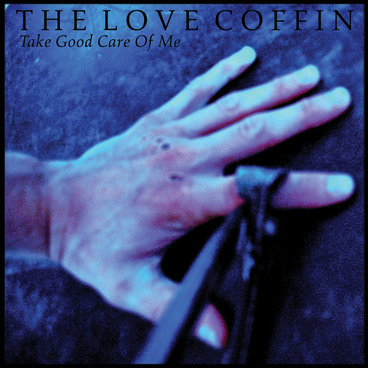 "TCR012 - THE LOVE COFFIN - ""Take Good Care Of Me"" 7"" main photo"