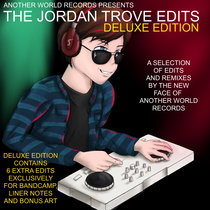 The Jordan Trove Edits [Bandcamp Deluxe Edition] cover art
