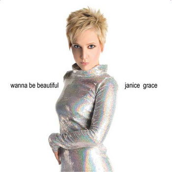 Wanna Be Beautiful - Remixes by Janice Grace