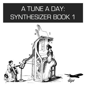 A Tune a Day: Synthesizer Book 1 (2015)