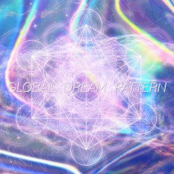 V.A.: GLOBAL DREAM PATTERN (2021) - Bandcamp