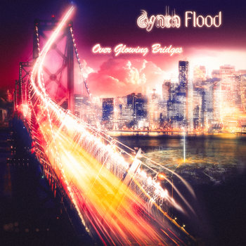 Over Glowing Bridges (single) by Synth Flood