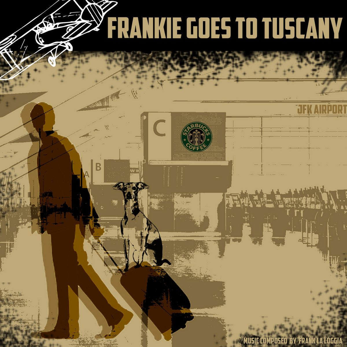 Scusa Ma Tu Suoni frankie goes to tuscany