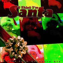 I Think I'm Santa cover art