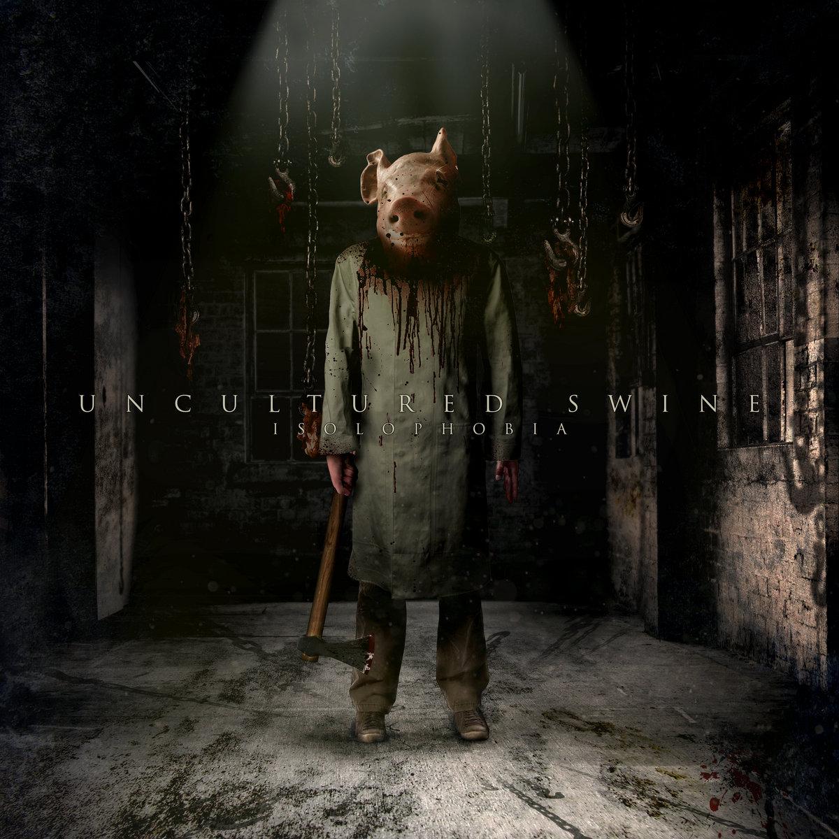 Uncultured Swine - Isolophobia [EP] (2018)