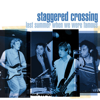 Last Summer When We Were Famous by Staggered Crossing
