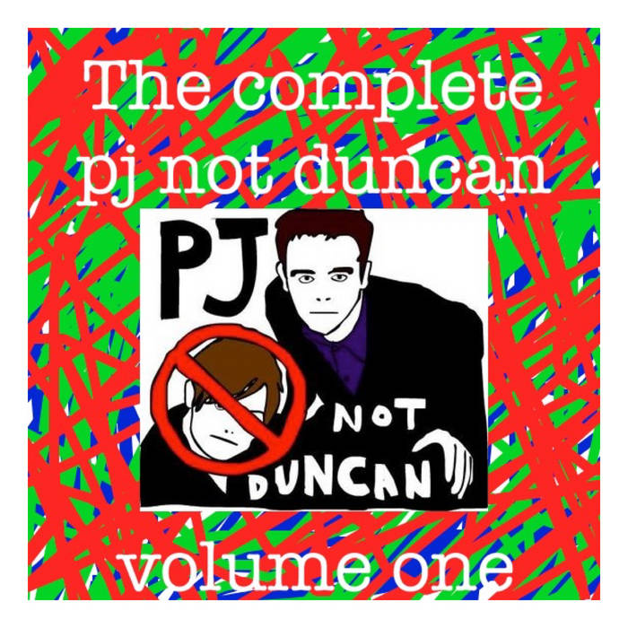 PJ Not Duncan – The Complete PJ Not Duncan Volume One
