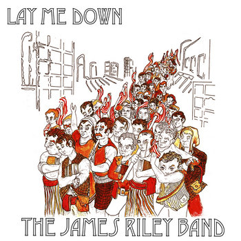 Lay Me Down EP by The James Riley Band