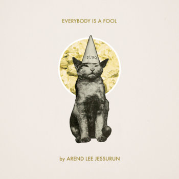 Everybody is a Fool - Single by Arend Lee Jessurun