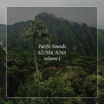 Aloha 'Aina, Volume 1: Field Recordings of Hawaii cover art
