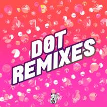 REMIXES by DØT cover art