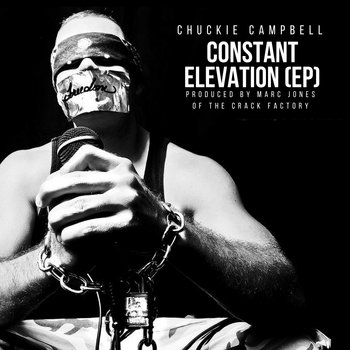 Constant Elevation (EP) by Chuckie Campbell