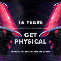 16 Years Get Physical - - The Past, The Present And The Future cover art