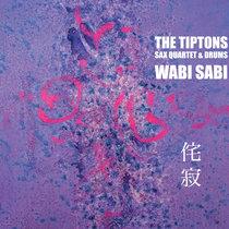 Tiptons Sax Quartet: WABI SABI cover art