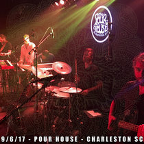 LIVE at The Pour House - Charleston, SC 9/6/17 cover art