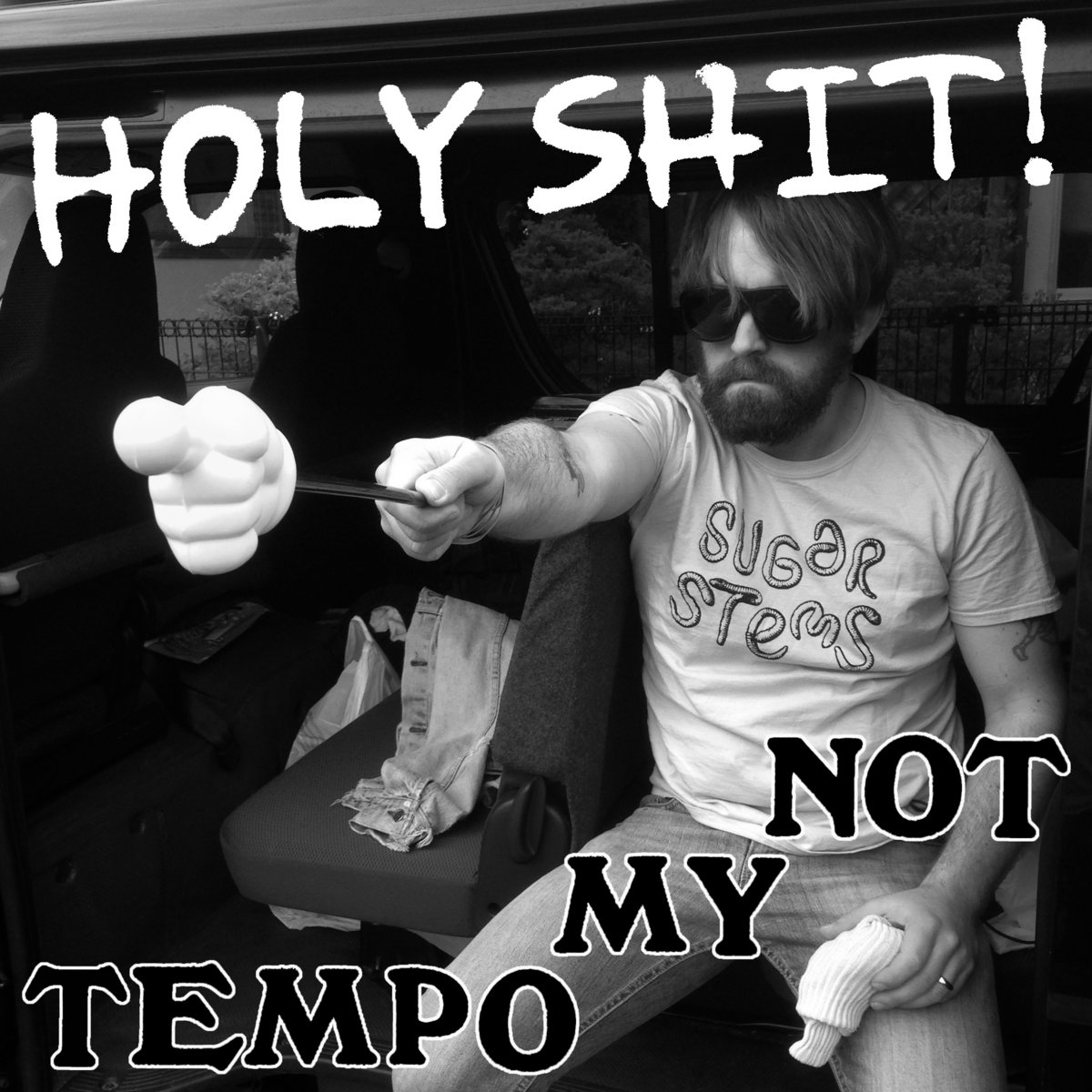 Not My Fucking Tempo not my tempo | holy shit!