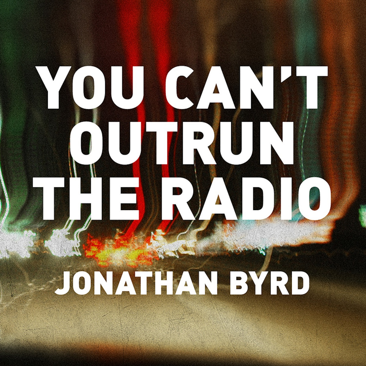 You cant outrun the radio jonathan byrd by jonathan byrd hexwebz Gallery