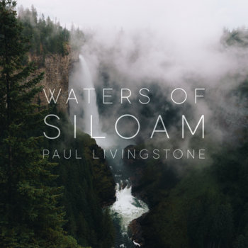 Waters of Siloam (raga meditations #1) by Paul Livingstone