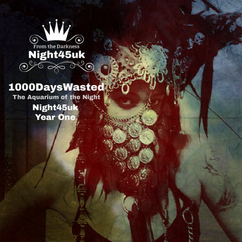 The Aquarium of The Night (Night45Uk Year One), by 1000DaysWasted