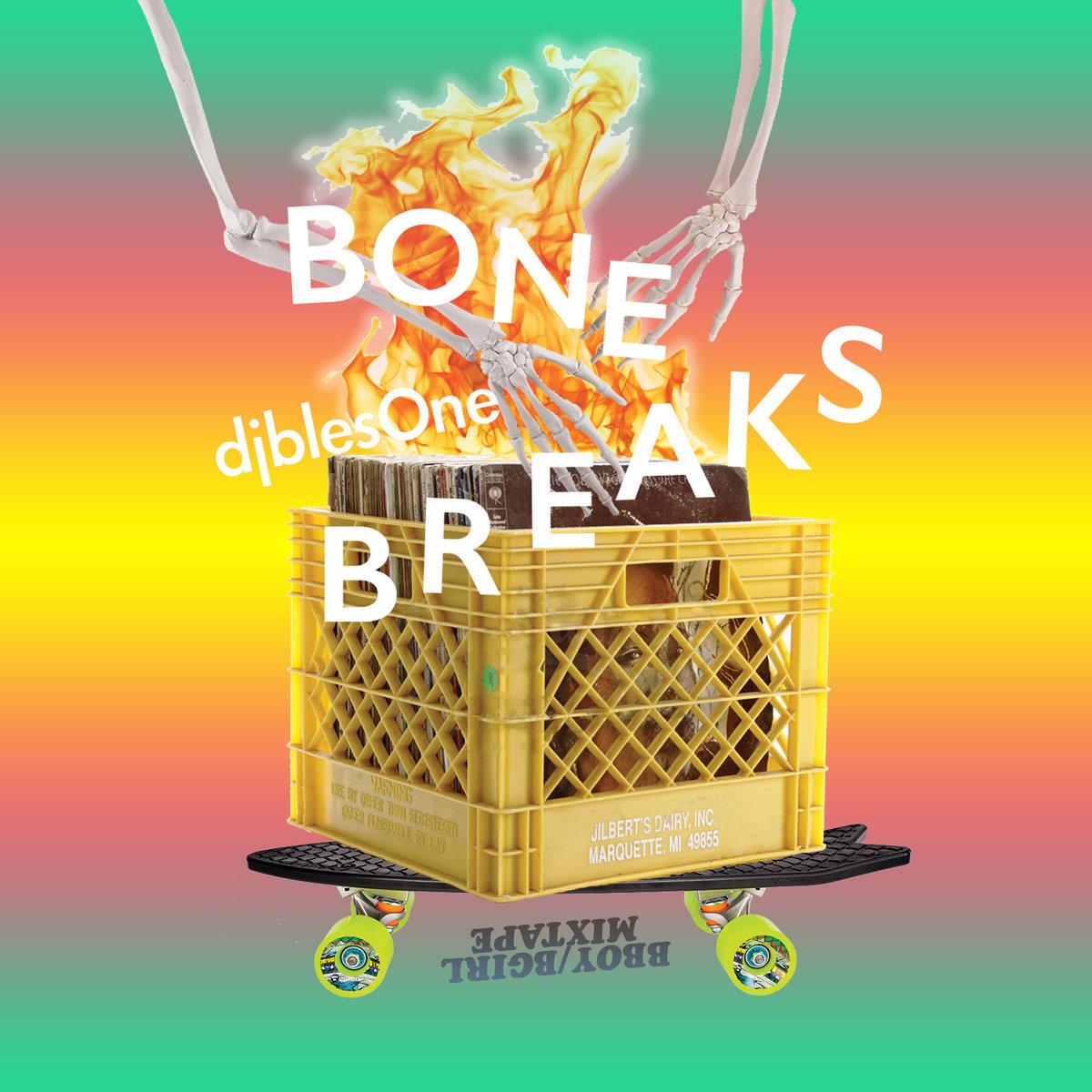 Bone Breaks Mixtape Djblesone