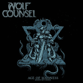 Age Of Madness / Reign Of Chaos by WOLF COUNSEL