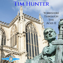 Tim Hunter - Yorkshire Through The Ages II cover art