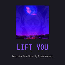 Lift You (featuring Nine Year Sister) cover art