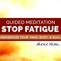 Fight Fatigue - Reenergize Your Mind & Body | Guided Meditation cover art