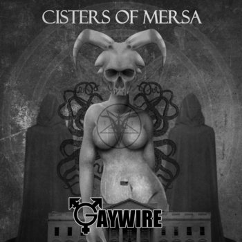 Cisters of Mersa (EP) by Gaywire