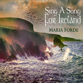 Sing a Song for Ireland by Maria Forde