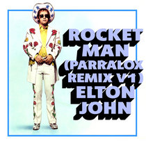 Elton John - Rocket Man (Parralox Remix Demo Instrumental V1) cover art