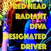 Red Head Radiant Diva Designated Driver Cover Art