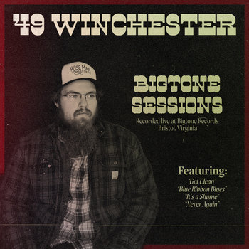 Bigtone Sessions by 49 Winchester