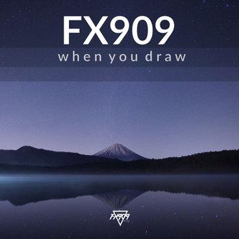WHEN YOU DRAW EP by FX909