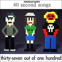 40 Second Songs: 37 Out of 100 cover art