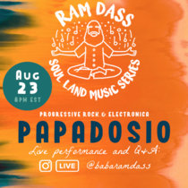 Papadosio | Ram Dass Soul Land Music Series cover art